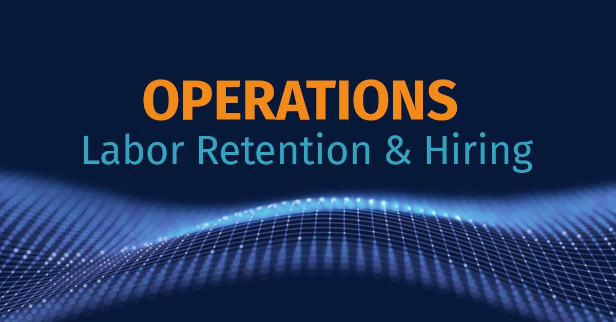Operations Labor Retention & Hiring